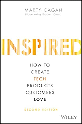 INSPIRED: How to Create Tech Products Customers Love el mejor libro para product manager